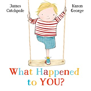 What Happened to You?, James Catchpole, Karen George, Picture Book, Disability, Children's Books, Questions, Kid, Swing