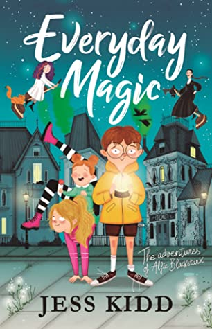 Everyday Magic, Jess Kidd, Children's Book, Witches, Magic, Orphan, Boy, Girls, Houses, Fantasy