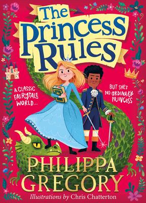 Princess Rules, Princess Florizella, Philippa Gregory, Chris Chatterton, Princess, Prince, Feminism, Children's Books, Magic, Fantasy, Dragons, Fairy Tales, Girl, Boy, Dragon