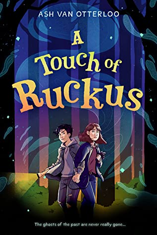 A Touch of Ruckus, Ash van Otterloo, Children's Books, Mystery, Fantasy, LGBT, Memories, Gifts