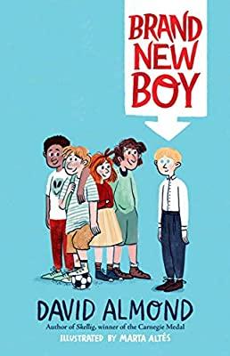 Brand New Boy, David Almond, Maria Altes, Children's Books,