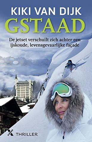 Gstaad, Kiki van Dijk, Snow, Hotel, Mountains, Mystery, Thriller, Switzerland