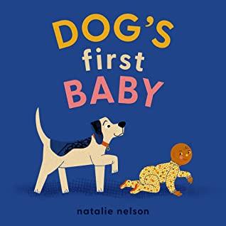 Dog's First Baby, Natalie Nelson, Blue, Dog, Baby, Picture Book, Children's Books, Animals
