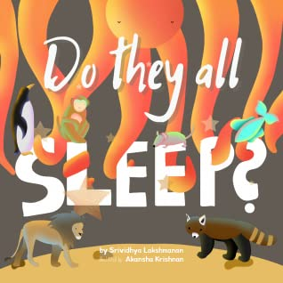Do They All Sleep?: A Children's Picture Book, Children's Books, Picture Book, Animals, Sleeping, Sleep Time, Srividhya Lakshmanan, Akansha Krishnan, Cute, Colourful