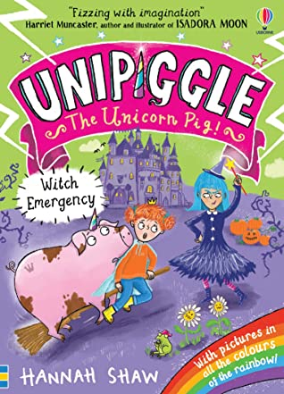 Unipiggle: Witch Emergency, Witches, Magic, Fantasy, Halloween, Unipig, Princess, Children's Books