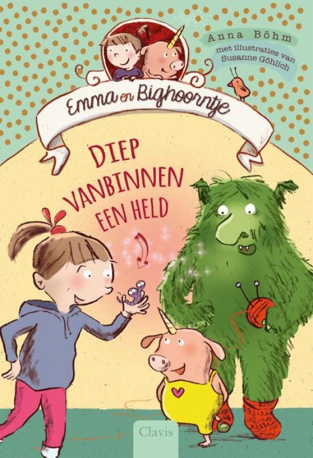 Emma en Bighoorntje, Diep vanbinnen een held, Anna Bohm, Fantasy, Magic, Children's Books