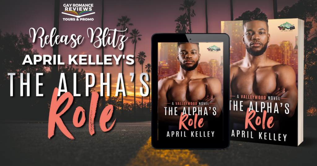 The Alpha's Role, April Kelly, Valleywood, Romance, LGBT, Male Pregnancy, Mates, Shifters, Bear, Torso, Man, City, Paranormal