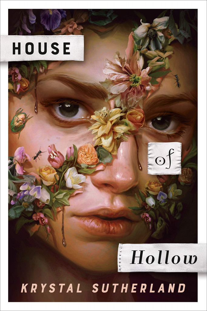 House of Hollow, Krystal Sutherland, Girl, Flowers, Scars, Paranormal, Mystery, Young Adult, Horror, Secrets, Sisters