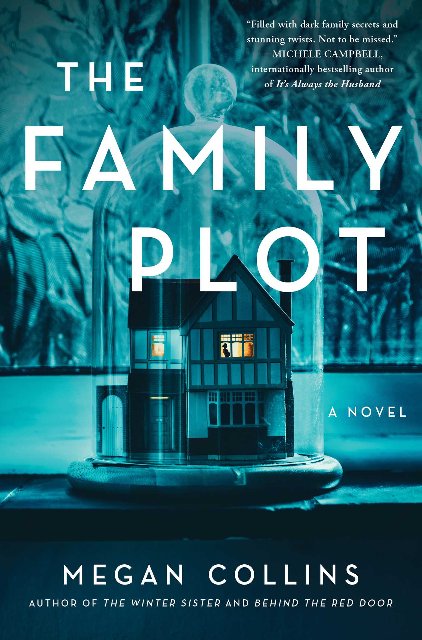 The Family Plot, Megan Collins, House, Glass, Table, Horror, Secrets, Family, Brother, Sister, Blue, Scary
